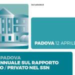 SCHOOL PADOVA<br>FOCUS ANNUALE SUL RAPPORTO PUBBLICO / PRIVATO NEL SSN